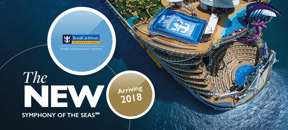 The Symphony Of The Seas from Royal Caribbean - Arriving 2018